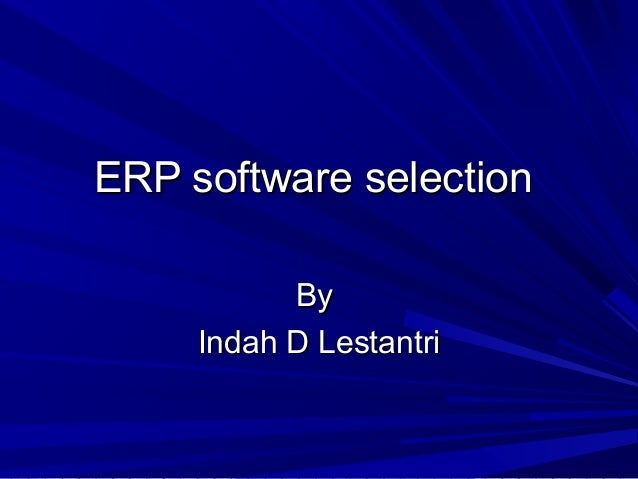 ERP software selection By Indah D Lestantri