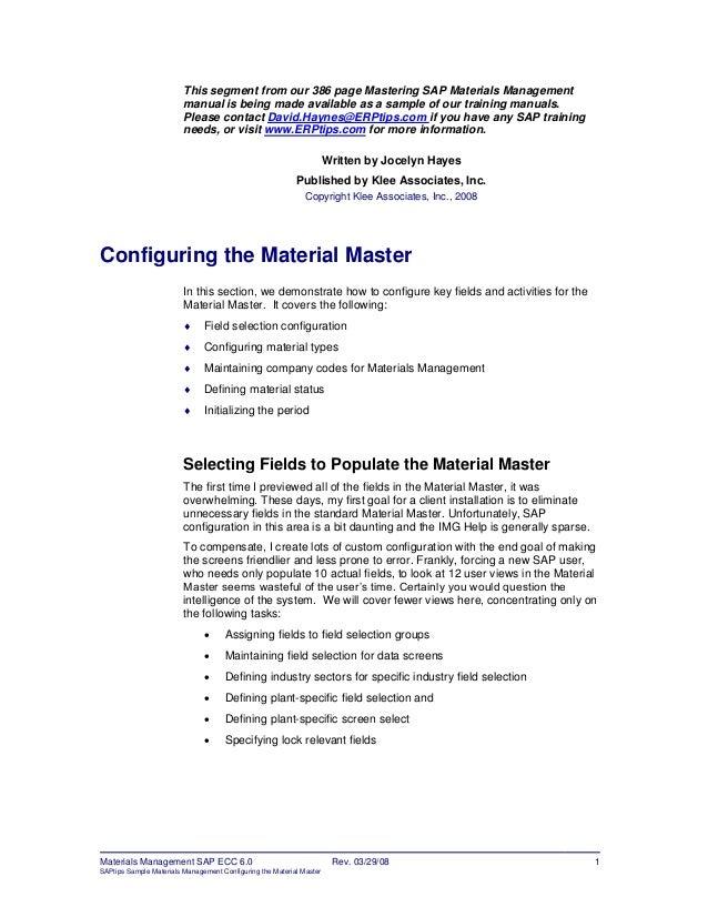Materials Management SAP ECC 6.0 Rev. 03/29/08 1 SAPtips Sample Materials Management Configuring the Material Master This ...