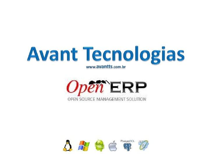 Módulos do OpenERPCRM;Vendas;Compras;Contabilidade e Finanças;Marketing (Ferramentas para marketing);Estoque;Gestão...