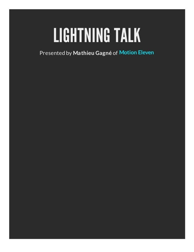 LIGHTNING TALKPresented by Mathieu Gagné of Motion Eleven