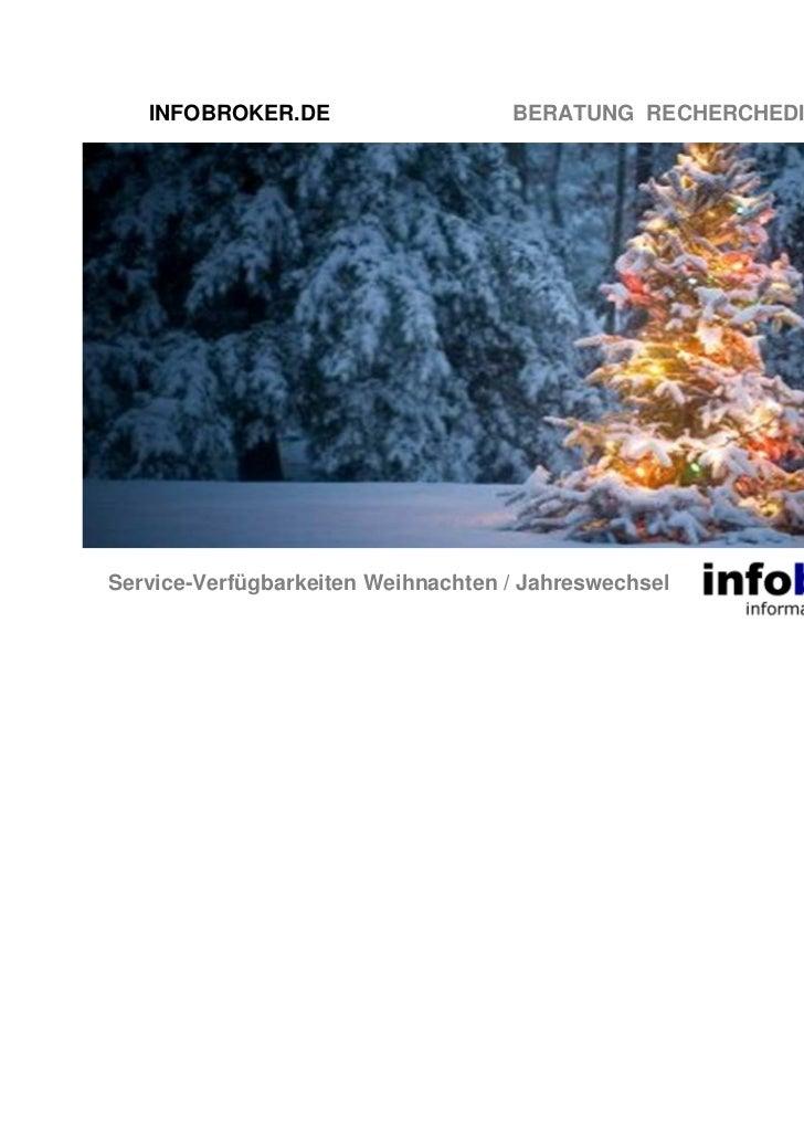 INFOBROKER.DE                    BERATUNG RECHERCHEDIENSTE TRAININGService-Verfügbarkeiten Weihnachten / Jahreswechsel