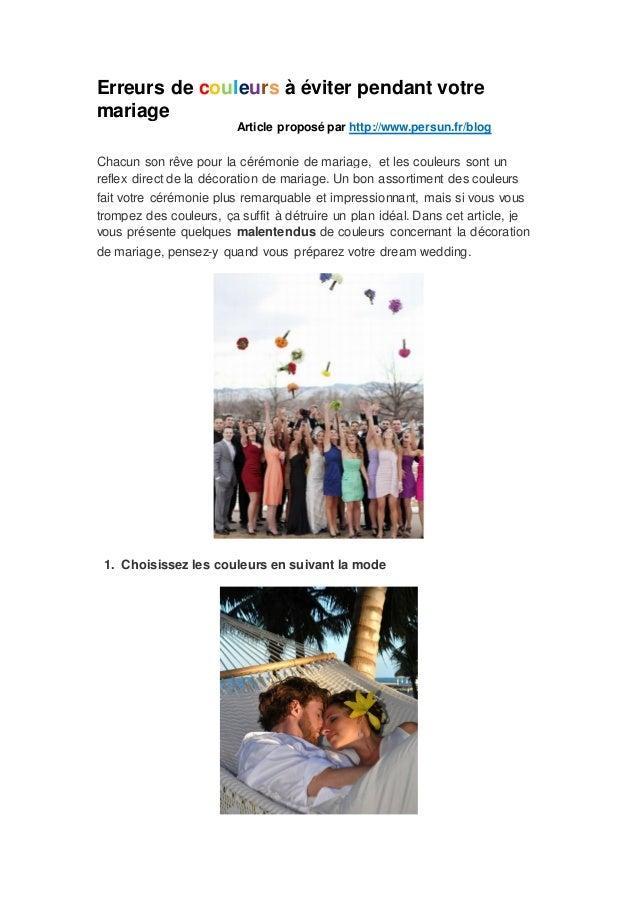 Erreurs de couleurs à éviter pendant votremariage                        Article proposé par http://www.persun.fr/blogChac...
