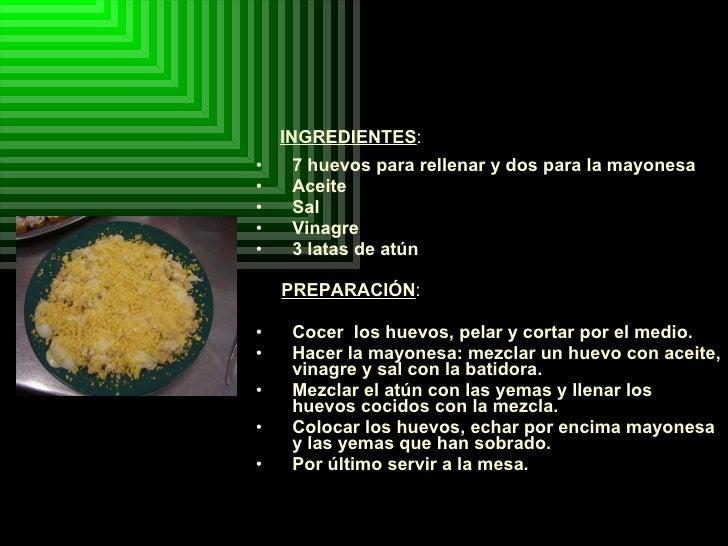 <ul><li>7 huevos para rellenar y dos para la mayonesa  </li></ul><ul><li>Aceite  </li></ul><ul><li>Sal </li></ul><ul><li>V...