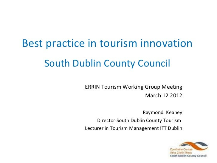 Best practice in tourism innovation    South Dublin County Council            ERRIN Tourism Working Group Meeting         ...