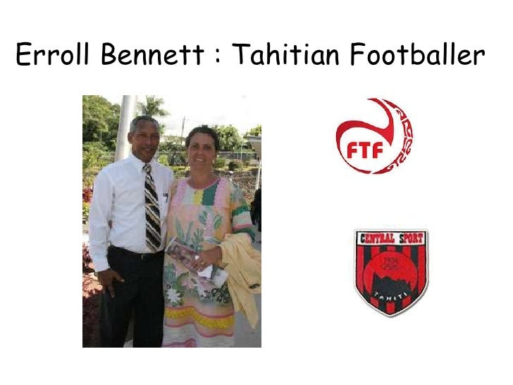 Erroll Bennett : Tahitian Footballer