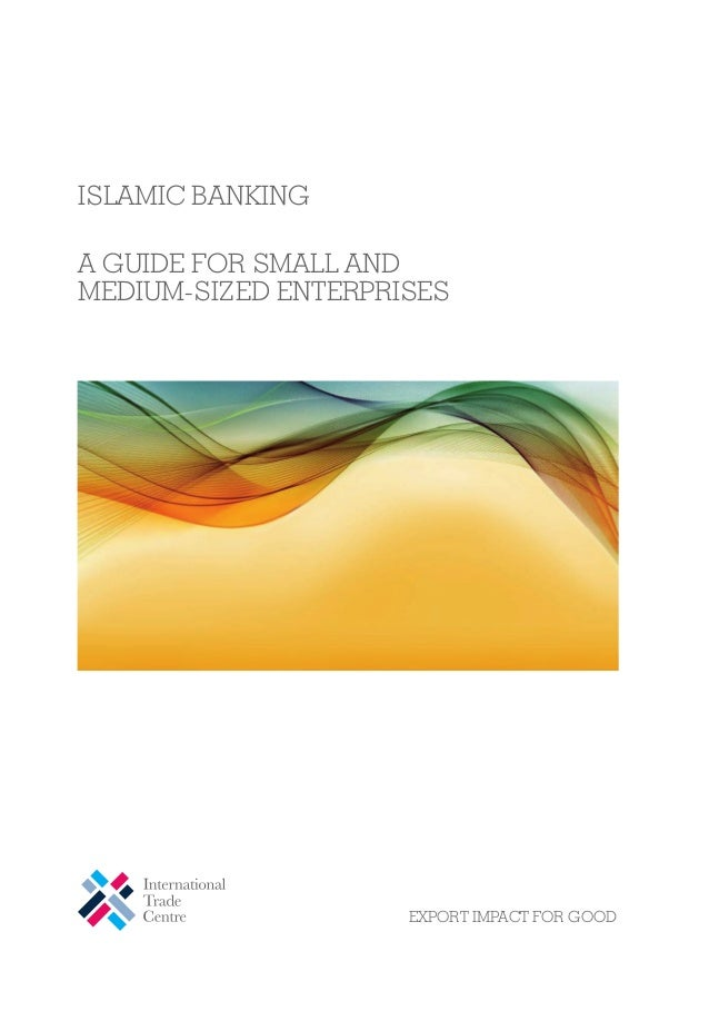 ISLAMIC BANKING                                                                  A GUIDE FOR SMALL AND                    ...