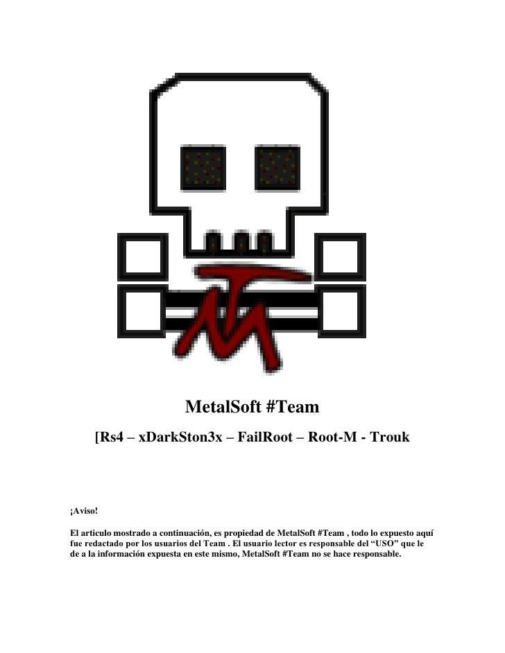 MetalSoft #Team      [Rs4 – xDarkSton3x – FailRoot – Root-M - Trouk¡Aviso!El articulo mostrado a continuación, es propieda...