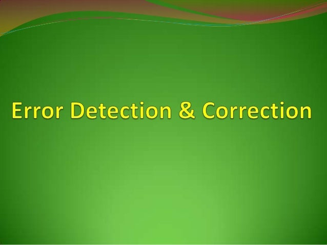 """ERROR DETECTION  Bit errors are sometimes introduced into frames  Bit error simply means change from """" 0 to 1 """" or """" 1 t..."""