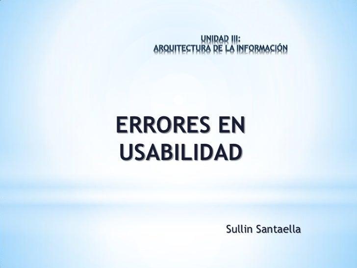 ERRORES ENUSABILIDAD        Sullin Santaella