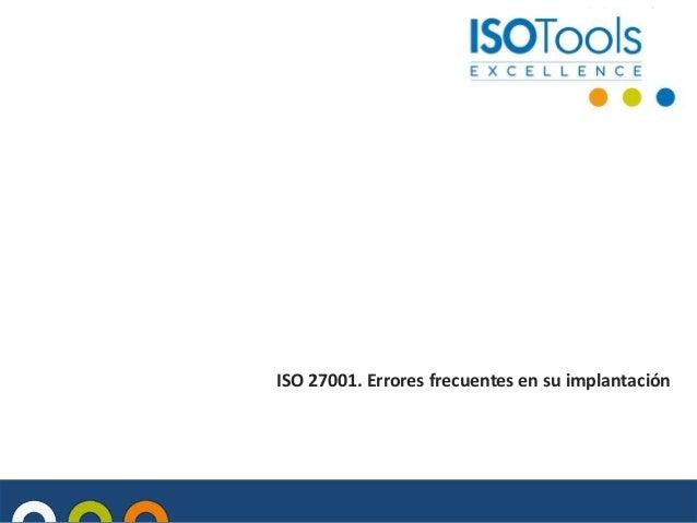 ISO 27001. Errores frecuentes en su implantación