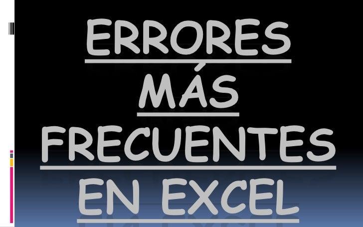 Errores más frecuentes en Excel<br />