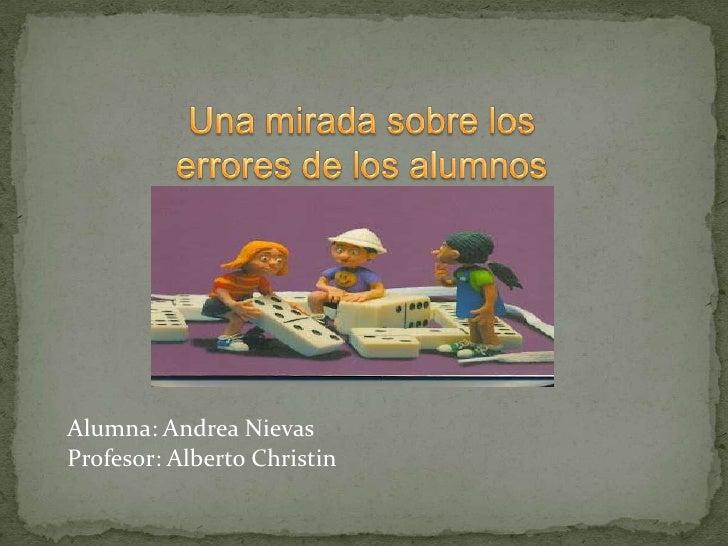 Alumna: Andrea NievasProfesor: Alberto Christin