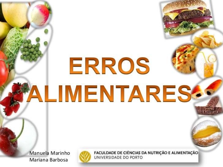 ERROS ALIMENTARES<br />Manuela Marinho<br />Mariana Barbosa<br />
