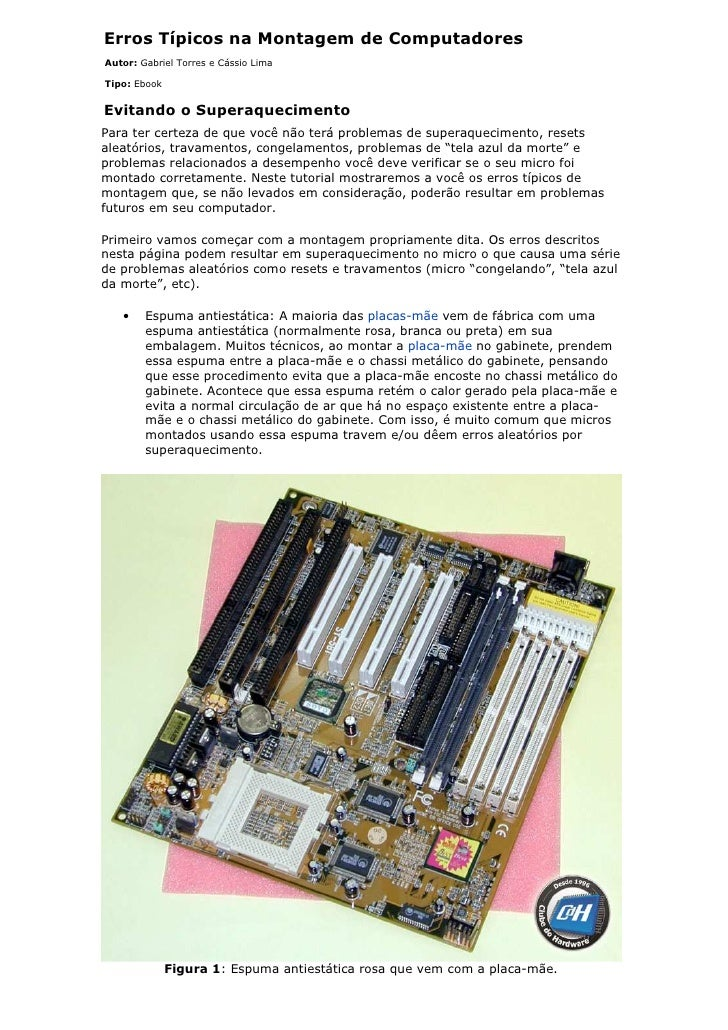 Erros Típicos na Montagem de ComputadoresAutor: Gabriel Torres e Cássio LimaTipo: EbookEvitando o SuperaquecimentoPara ter...