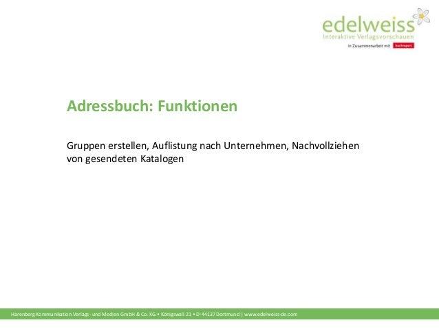 Harenberg Kommunikation Verlags- und Medien GmbH & Co. KG • Königswall 21 • D-44137 Dortmund | www.edelweiss-de.com Adress...