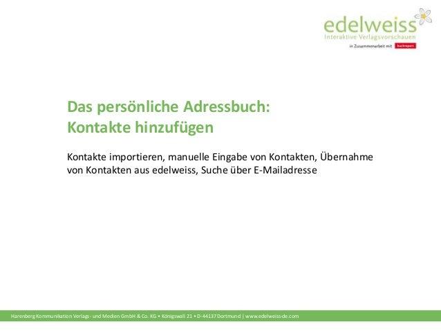 Harenberg Kommunikation Verlags- und Medien GmbH & Co. KG • Königswall 21 • D-44137 Dortmund | www.edelweiss-de.com Das pe...