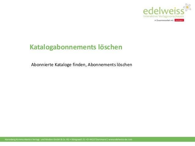 Harenberg Kommunikation Verlags- und Medien GmbH & Co. KG • Königswall 21 • D-44137 Dortmund   www.edelweiss-de.com Katalo...