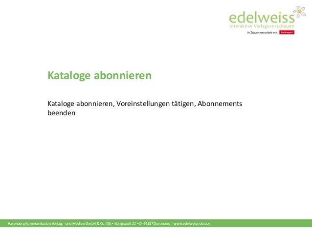 Harenberg Kommunikation Verlags- und Medien GmbH & Co. KG • Königswall 21 • D-44137 Dortmund | www.edelweiss-de.com Katalo...