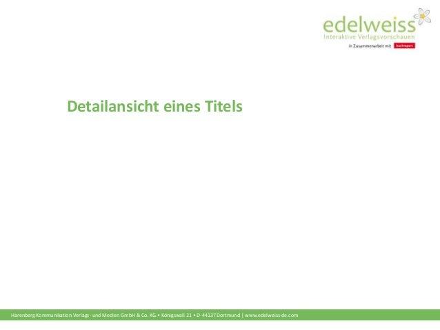 Harenberg Kommunikation Verlags- und Medien GmbH & Co. KG • Königswall 21 • D-44137 Dortmund | www.edelweiss-de.com Detail...