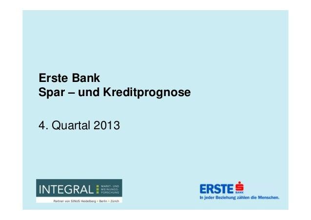 Erste Bank Spar – und Kreditprognose 4. Quartal 2013