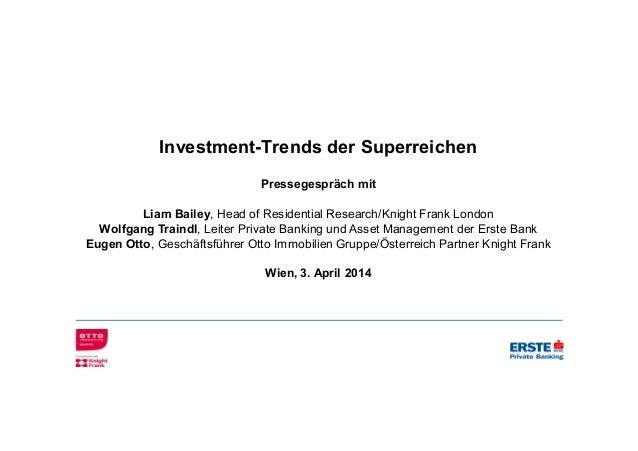 Investment-Trends der Superreichen Pressegespräch mit Liam Bailey, Head of Residential Research/Knight Frank London Wolfga...