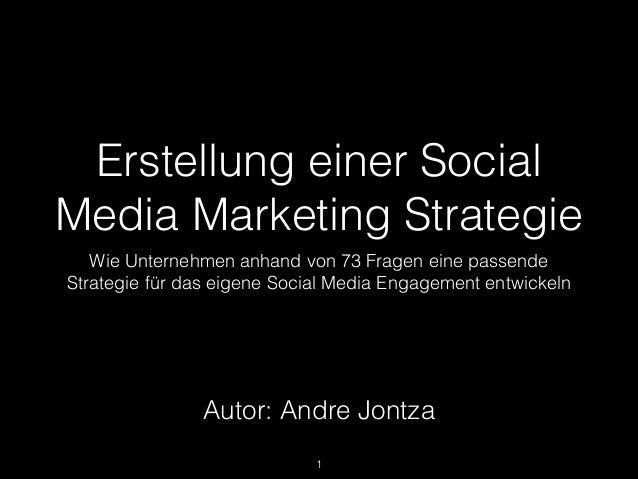 Erstellung einer Social Media Marketing Strategie Wie Unternehmen anhand von 73 Fragen eine passende Strategie für das eig...