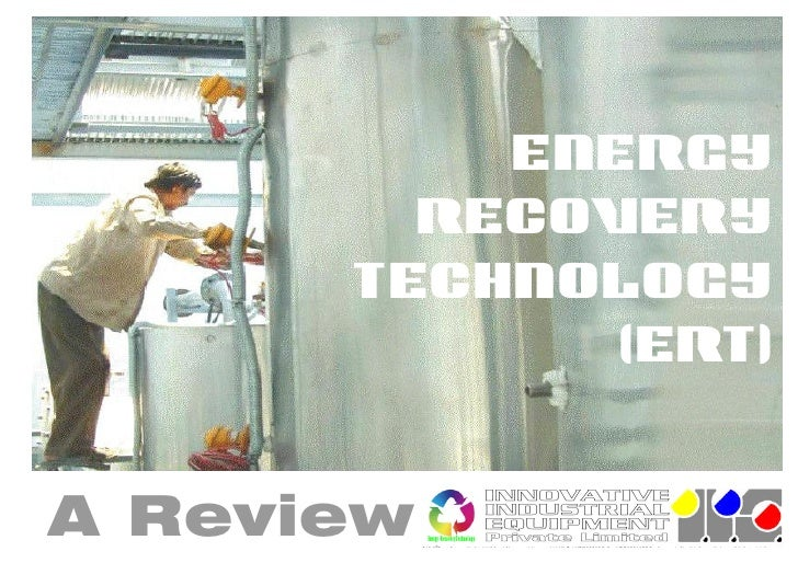 ENERGY         RECOVERY       TECHNOLOGY            [(ERT)   A Review                                       INNOVATIVE    ...