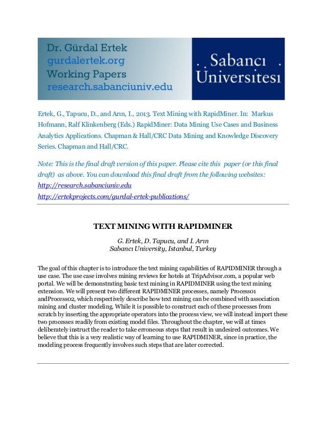 Ertek, G., Tapucu, D., and Arın, I., 2013. Text Mining with RapidMiner. In: Markus Hofmann, Ralf Klinkenberg (Eds.) RapidM...