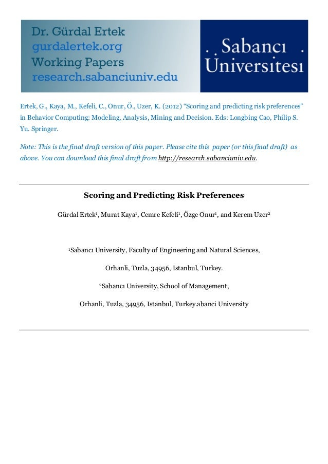 "Ertek, G., Kaya, M., Kefeli, C., Onur, Ö., Uzer, K. (2012) ""Scoring and predicting risk preferences""in Behavior Computing:..."