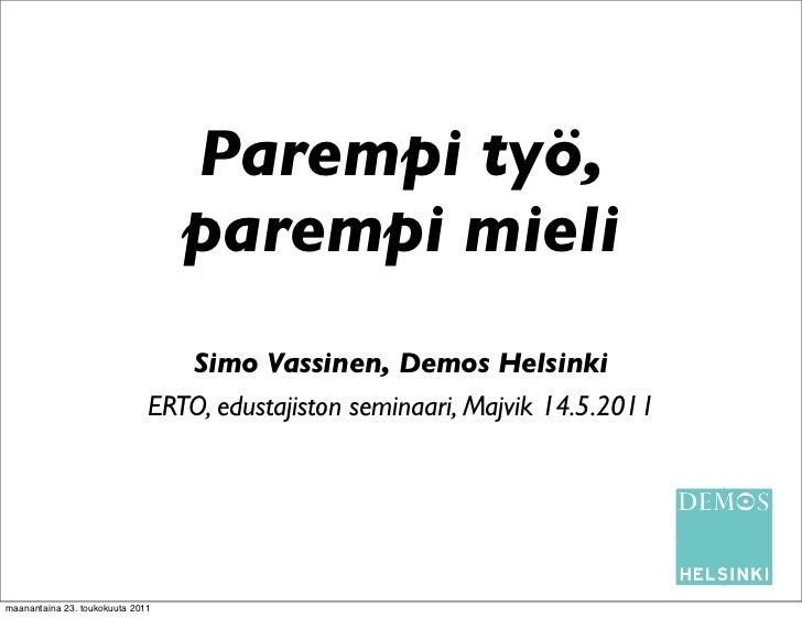 Parempi työ,                                  parempi mieli                                  Simo Vassinen, Demos Helsinki...