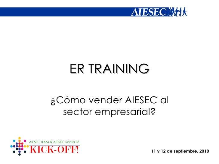 ER TRAINING ¿Cómo vender AIESEC al sector empresarial?