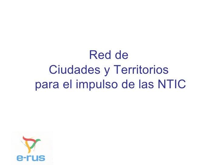 Red de  Ciudades y Territorios  para el impulso de las NTIC