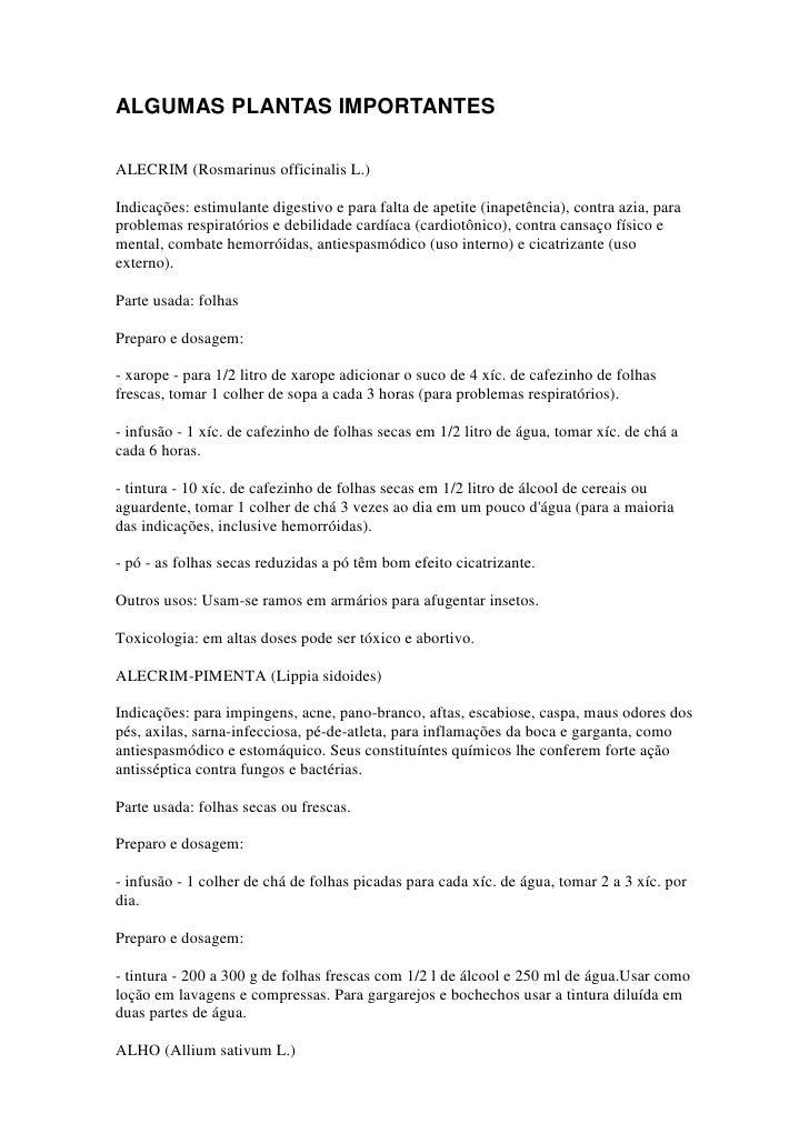 ALGUMAS PLANTAS IMPORTANTES  ALECRIM (Rosmarinus officinalis L.)  Indicações: estimulante digestivo e para falta de apetit...
