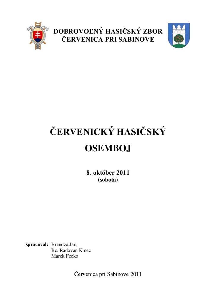 DOBROVOĽNÝ HASIČSKÝ ZBOR             ČERVENICA PRI SABINOVE          ČERVENICKÝ HASIČSKÝ                        OSEMBOJ   ...