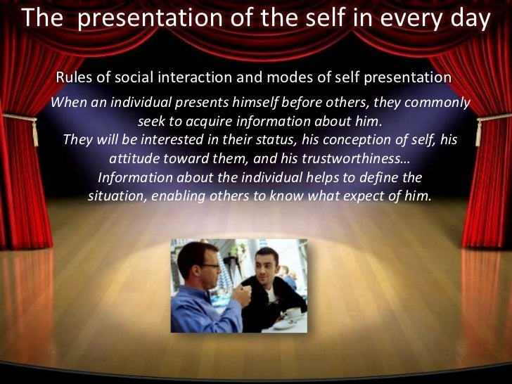 erving goffman presentation self essay Free essay: erving goffman's presentation of self claim erving goffman was a sociologist who studied and analyzed social interaction he took special.