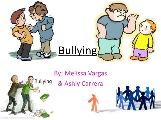 BullyingBy: Melissa Vargas & Ashly Carrera