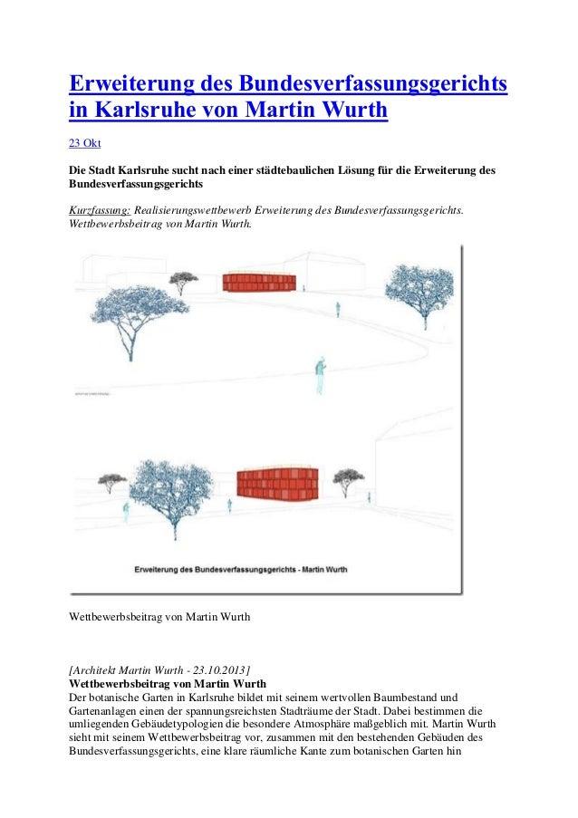 Erweiterung des Bundesverfassungsgerichts in Karlsruhe von Martin Wurth 23 Okt Die Stadt Karlsruhe sucht nach einer städte...
