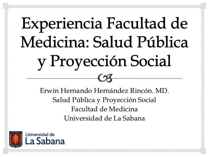 Erwin hernandez experiencia facultad de medicina