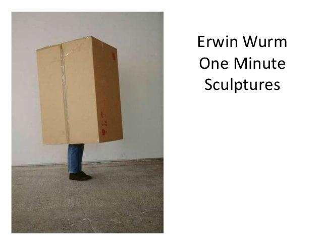 Erwin Wurm One Minute Sculptures