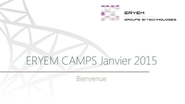 Bienvenue ERYEM CAMPS Janvier 2015