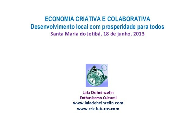 ECONOMIA CRIATIVA E COLABORATIVA: Desenvolvimento local com prosperidade para todos.