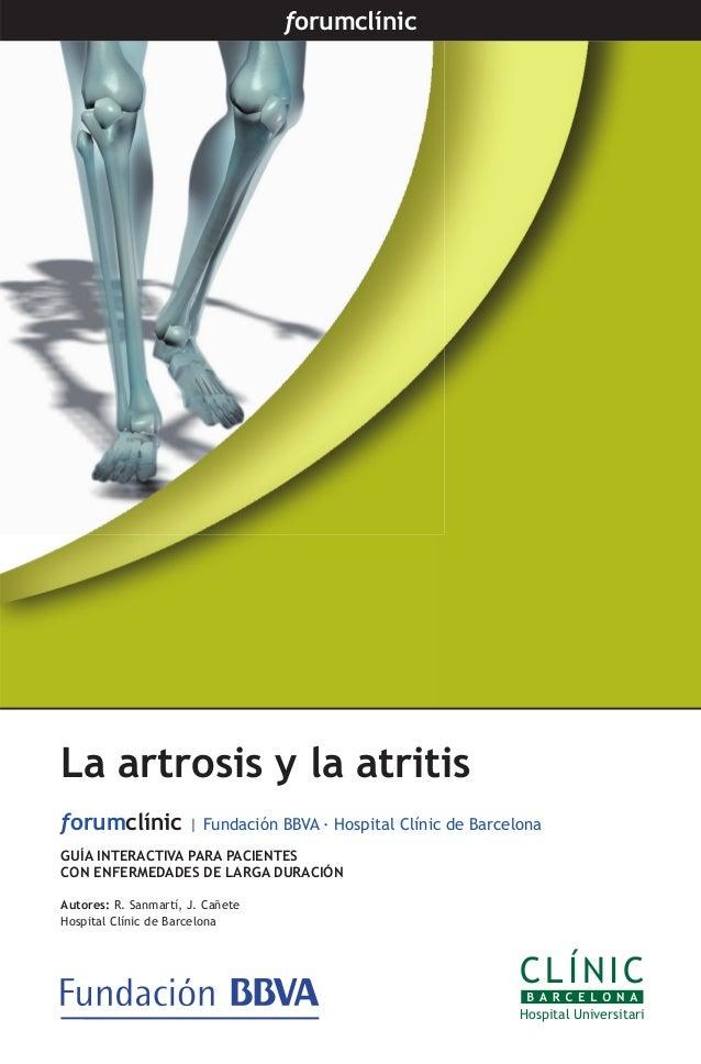 forumclínic  La artrosis y la atritis  forumclínic | Fundación BBVA · Hospital Clínic de Barcelona  GUÍA INTERACTIVA PARA ...