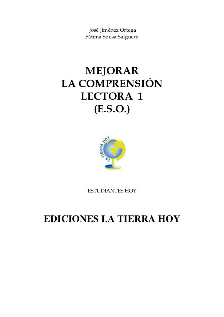 José Jiménez Ortega       Fátima Sousa Salguero      MEJORAR  LA COMPRENSIÓN     LECTORA 1       (E.S.O.)       ESTUDIANTE...