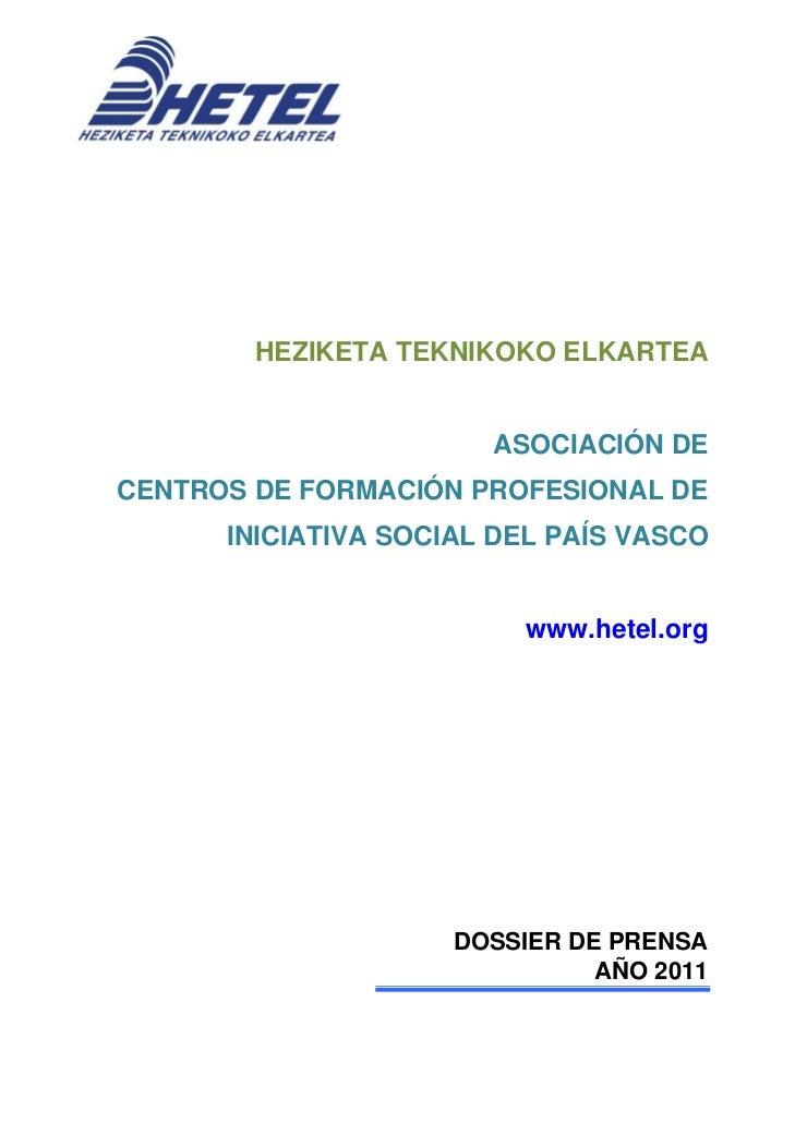 HEZIKETA TEKNIKOKO ELKARTEA                       ASOCIACIÓN DECENTROS DE FORMACIÓN PROFESIONAL DE      INICIATIVA SOCIAL ...