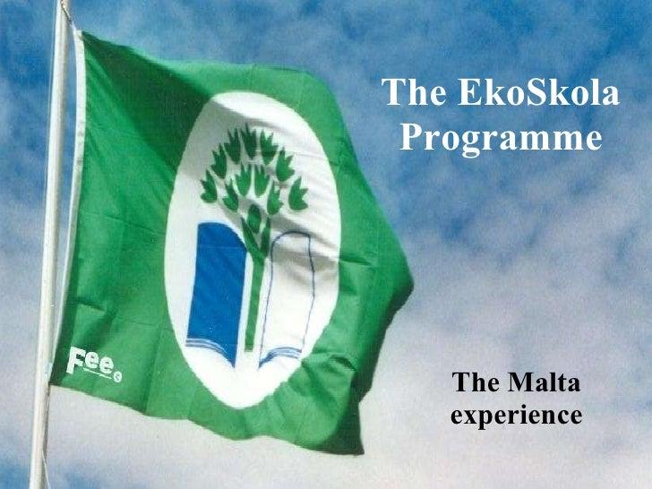 The EkoSkola Programme The Malta experience