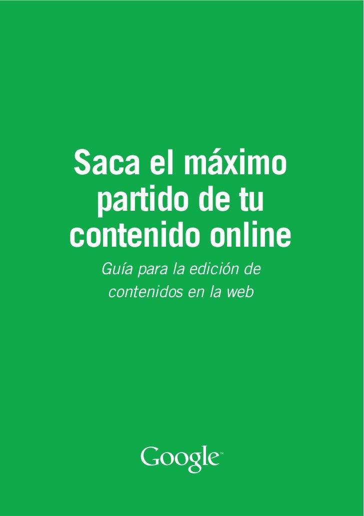 Saca el máximo  partido de tucontenido online  Guía para la edición de   contenidos en la web