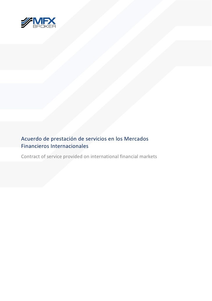Acuerdo de prestación de servicios en los MercadosFinancieros InternacionalesContract of service provided on international...