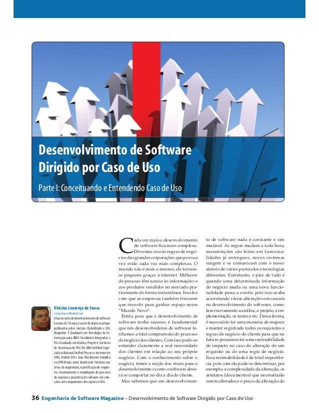 Desenvolvimento de Software Dirigido por Caso de Uso Parte I: Conceituando e Entendendo Caso de Uso  C  Vinicius Lourenço ...
