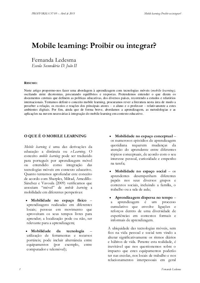 PROFFORMA Nº 09 – Abril de 2013  Mobile learning: Proibir ou integrar?  Mobile learning: Proibir ou integrar? Fernanda Led...