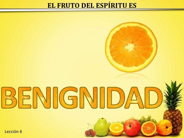 Es 06 Benignidad